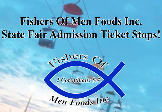 Fishers Of Men State Fair Ticket Stops
