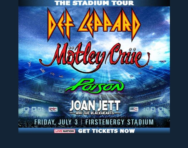 DEF LEPPARD & MOTLEY CRUE w/special guests POISON & JOAN JETT & THE BLACKHEARTS!