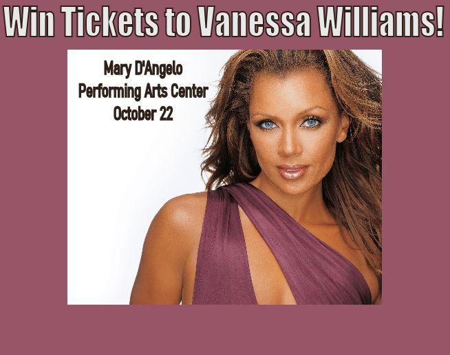 Win tickets to Vanessa Williams, last winner October 15, 2021!