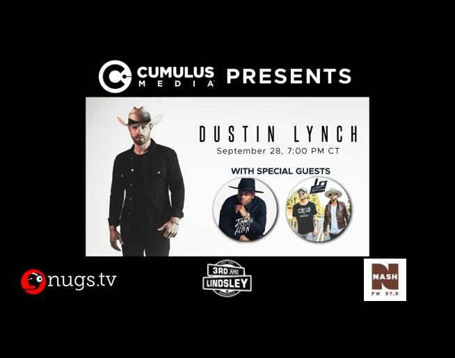 Dustin Lynch, with Special Guests Jimmie Allen & Locash – Live Concert Webcast – 9/28!