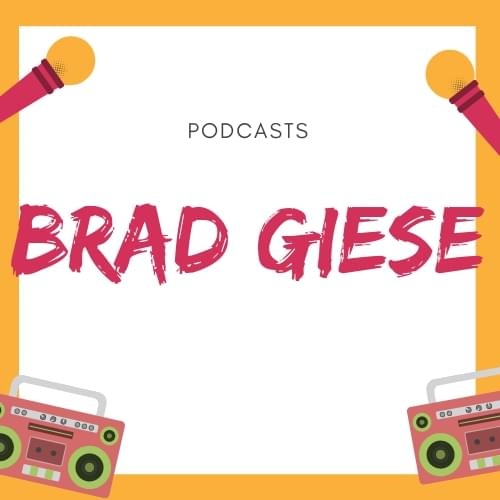 Brad Giese Podcasts
