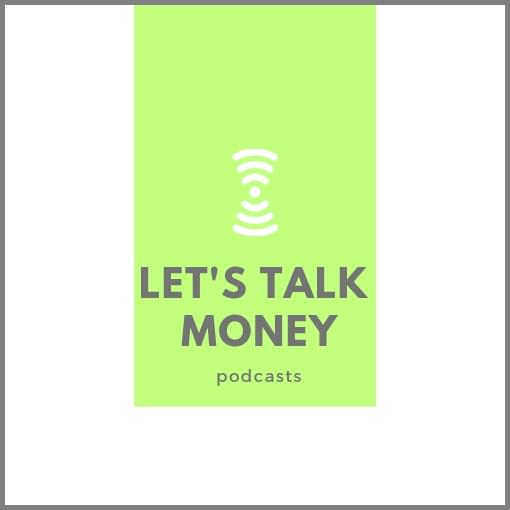 Let's Talk Money Podcasts