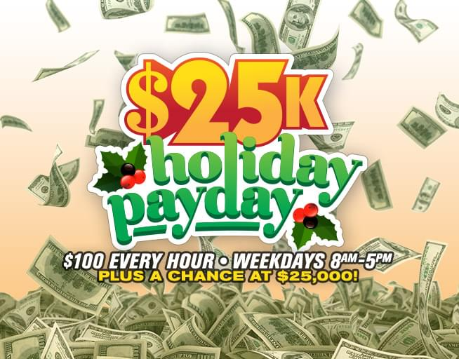 25K Holiday Payday on Z96