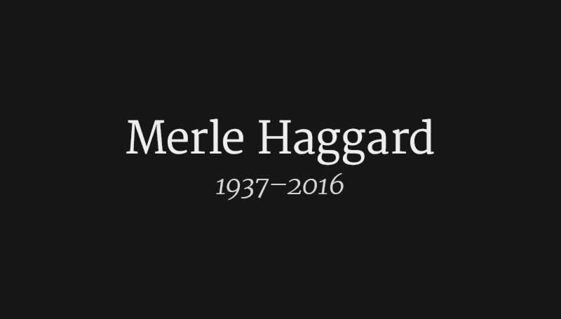 Merle Haggard 1937-2016