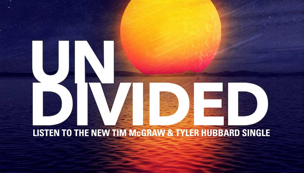 "Listen to the new Tim McGraw and Tyler Hubbard single, ""Undivided"", here!"