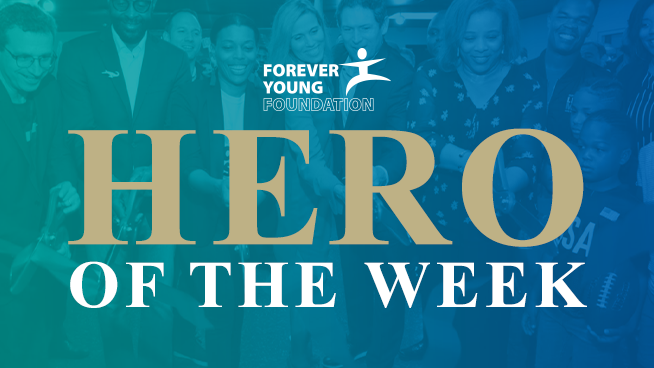 Forever Young Foundation: Hero of the Week