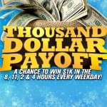 Need some Money?  You could win a Grand on The Big Dog!