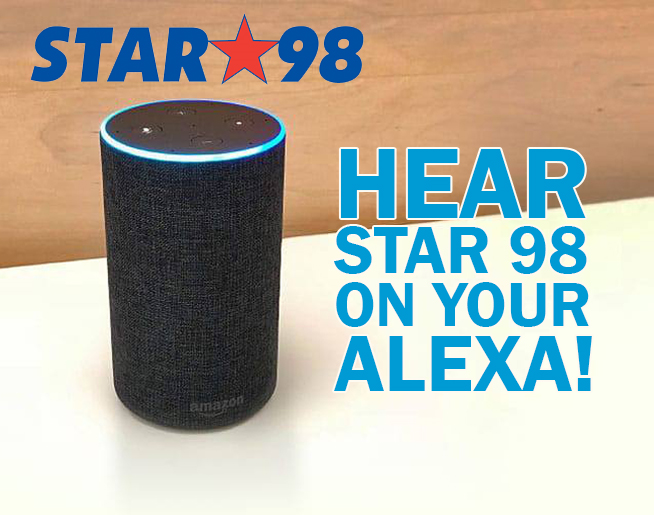 Are you listening to Star 98 on your Alexa or Smart Speaker?  We're there!
