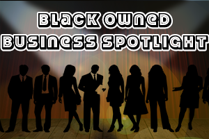 Black Owned Business Spotlight