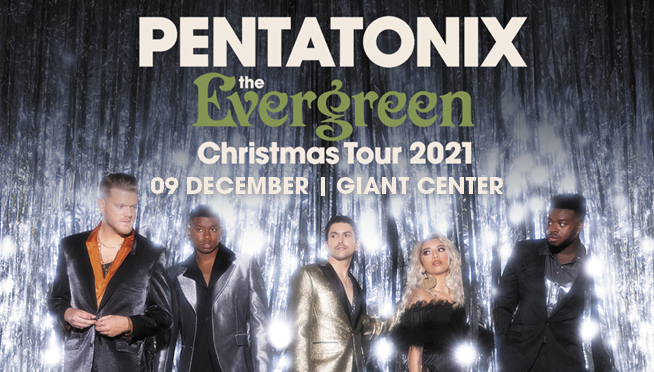 Pentatonix at GIANT Center – December 9, 2021