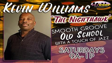 "WHRP ""Saturday Smooth Groove"" With Kevin Williams ""The Nighthawk""!"