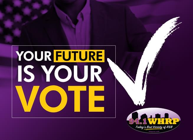 Your FUTURE Is Your VOTE!!