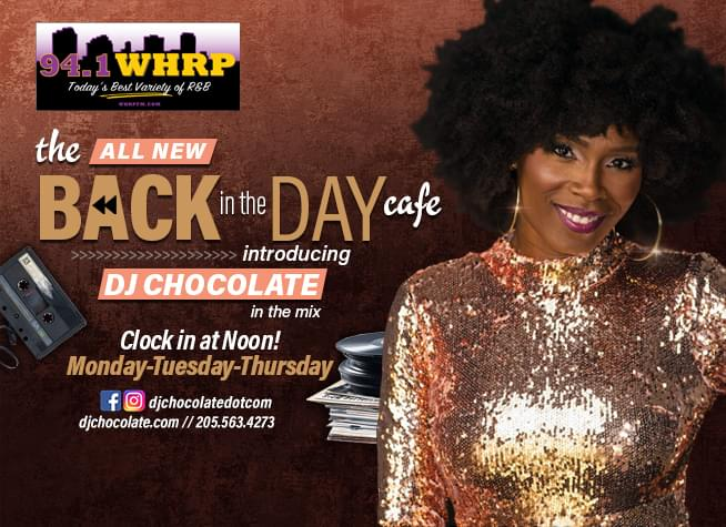 "The All New ""Back In The Day Cafe"" with DJ Chocolate"