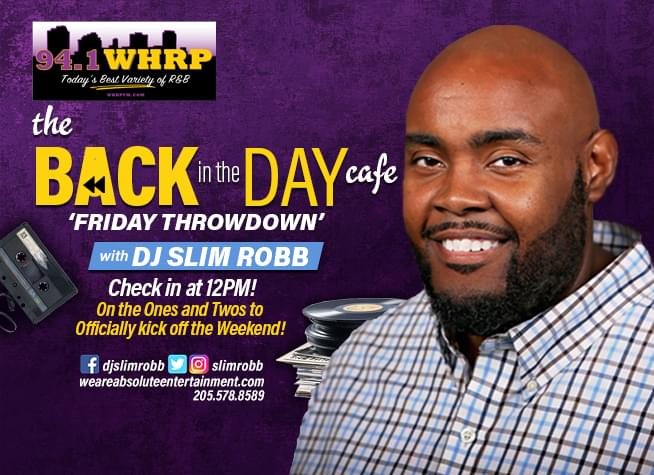 "The ""Back In The Day Cafe"" Friday Throwdown with DJ Slim Robb"