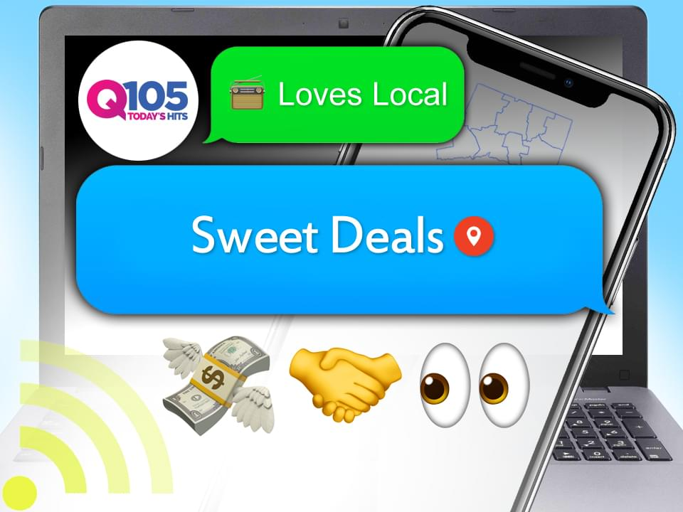 Q105 Loves Local Sweet Deals