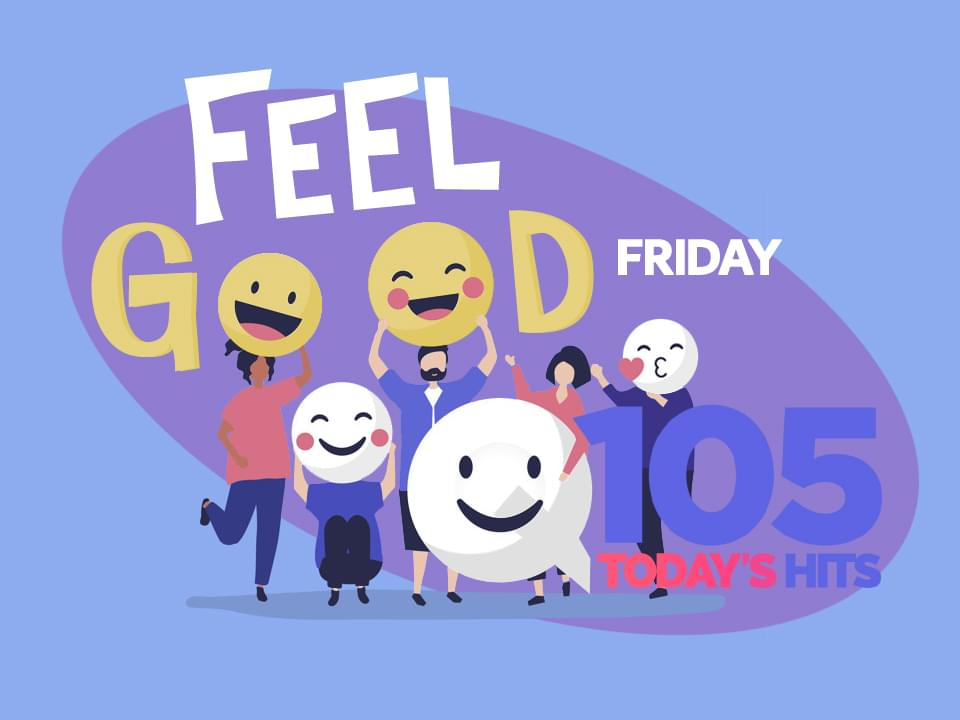 Feel Good Friday on Q105