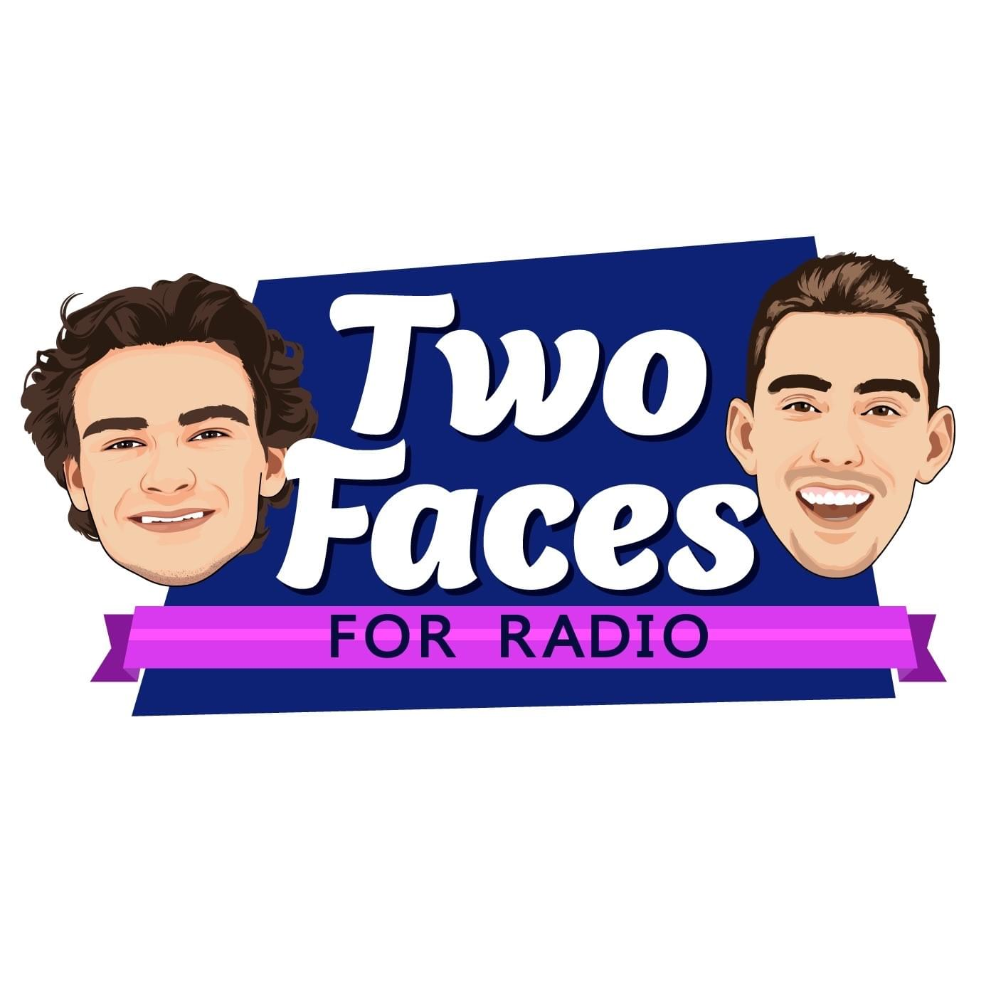 Two Faces for Radio Podcast