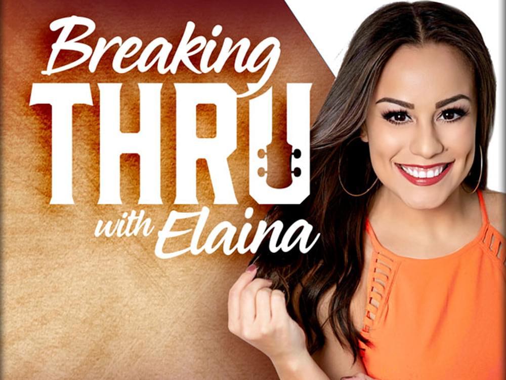 """""""Breaking Thru With Elaina"""" Featuring Maren Morris"""