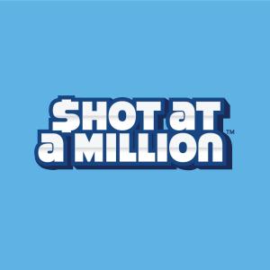 SHOT AT A MILLION
