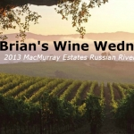 Brian's Wine Wednesday: MacMurray Russian River Valley Pinot Noir
