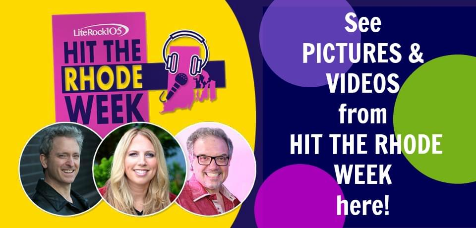 """Lite Rock 105's """"Hit The Rhode Week"""" Pics and Videos!"""