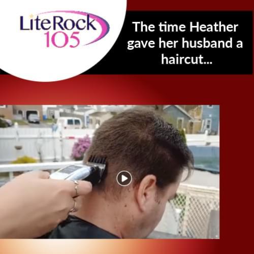 That time Heather gave her husband a quarantine haircut!