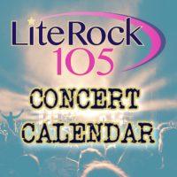 Lite Rock 105's Concert Calendar