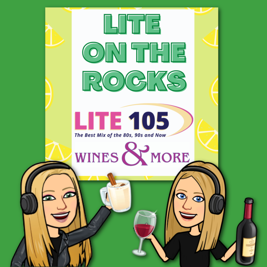 LITE ON THE ROCKS with the 2 Lite Chicks and Wines & More