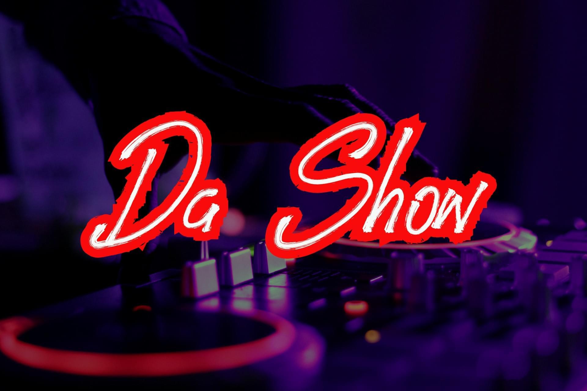 Da Show