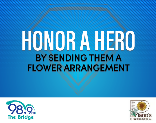 Honor The Heroes In Your Life – Piano's Flowers and Gifts