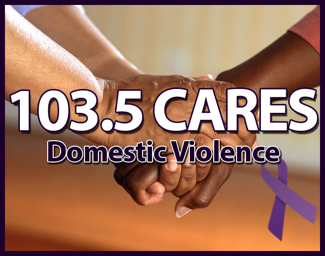 103.5 Cares – Domestic Violence