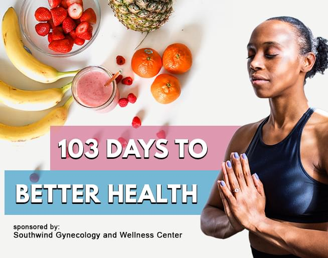 103 Days of Better Health – Stay Focused