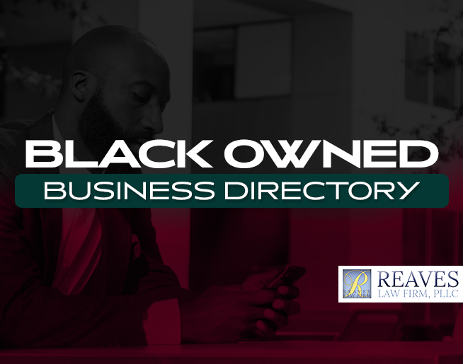 Black Owned Business Directory – powered by Reaves Law Firm