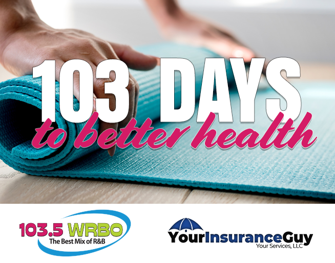 103 Days To Better Health – sponsored by Your Insurance Guy