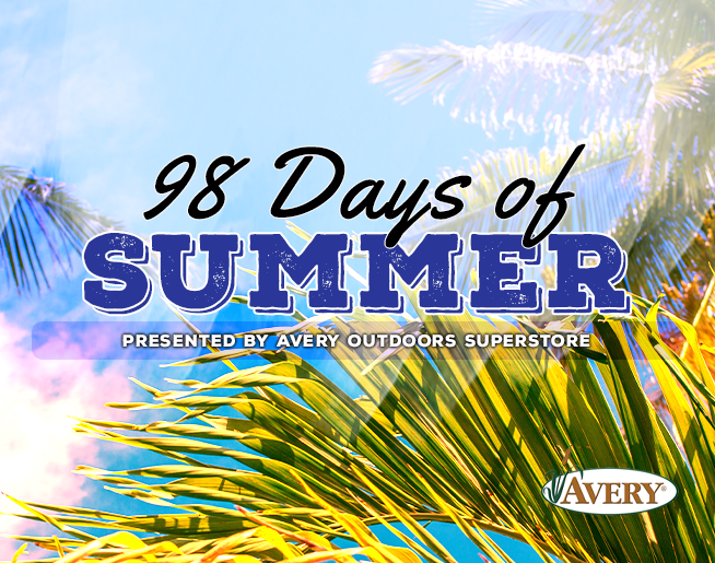 98 Days of Summer presented by Avery Outdoors Superstore