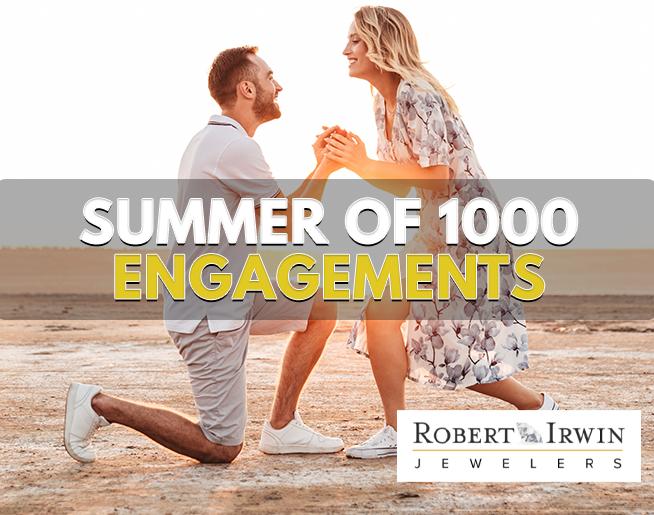 Summer of 1000 Engagements – Robert Irwin Jewelers