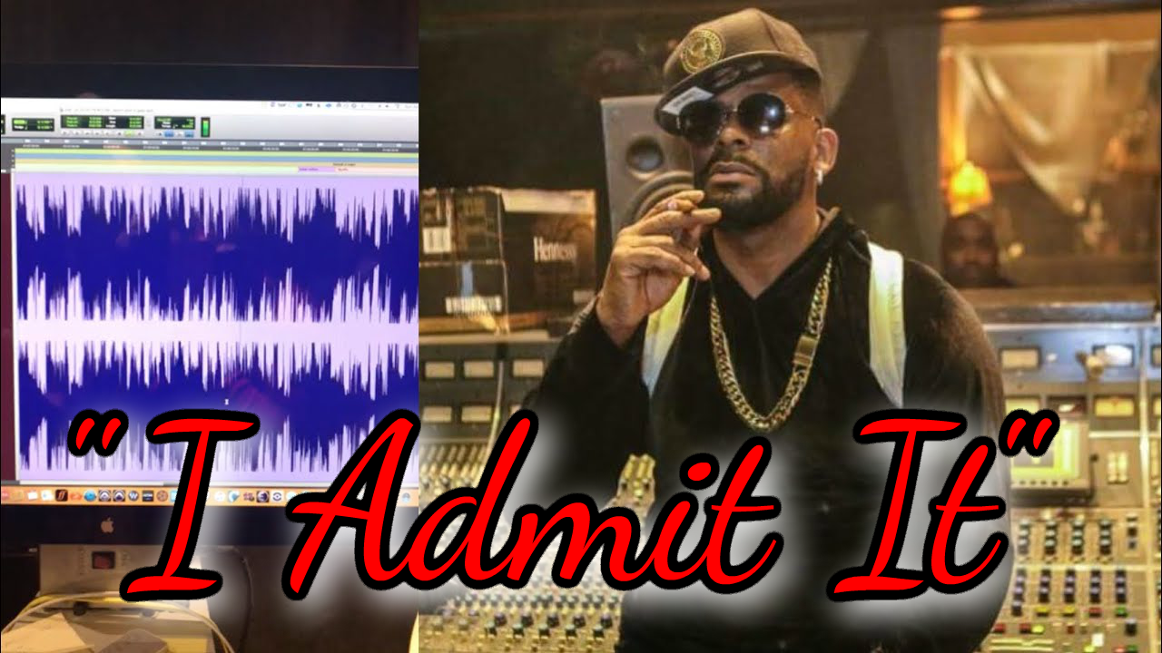 "R KELLY DROPS NEW SONG TITLED ""I ADMIT"" AND ALL I CAN SAY IS WOW!"