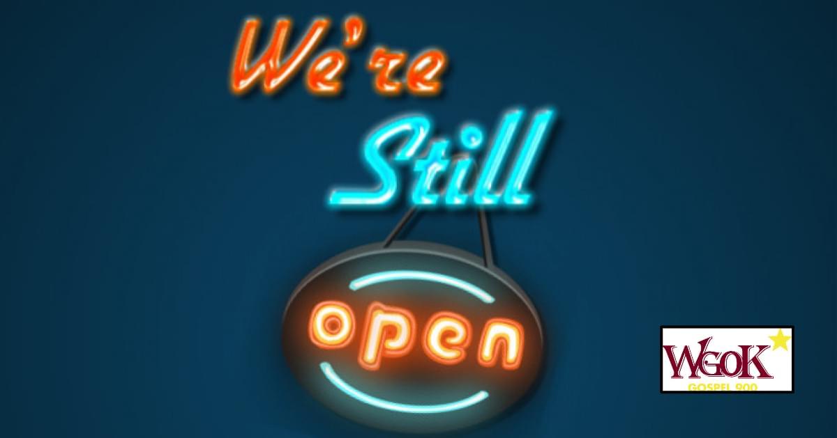 YES! We're Still Open