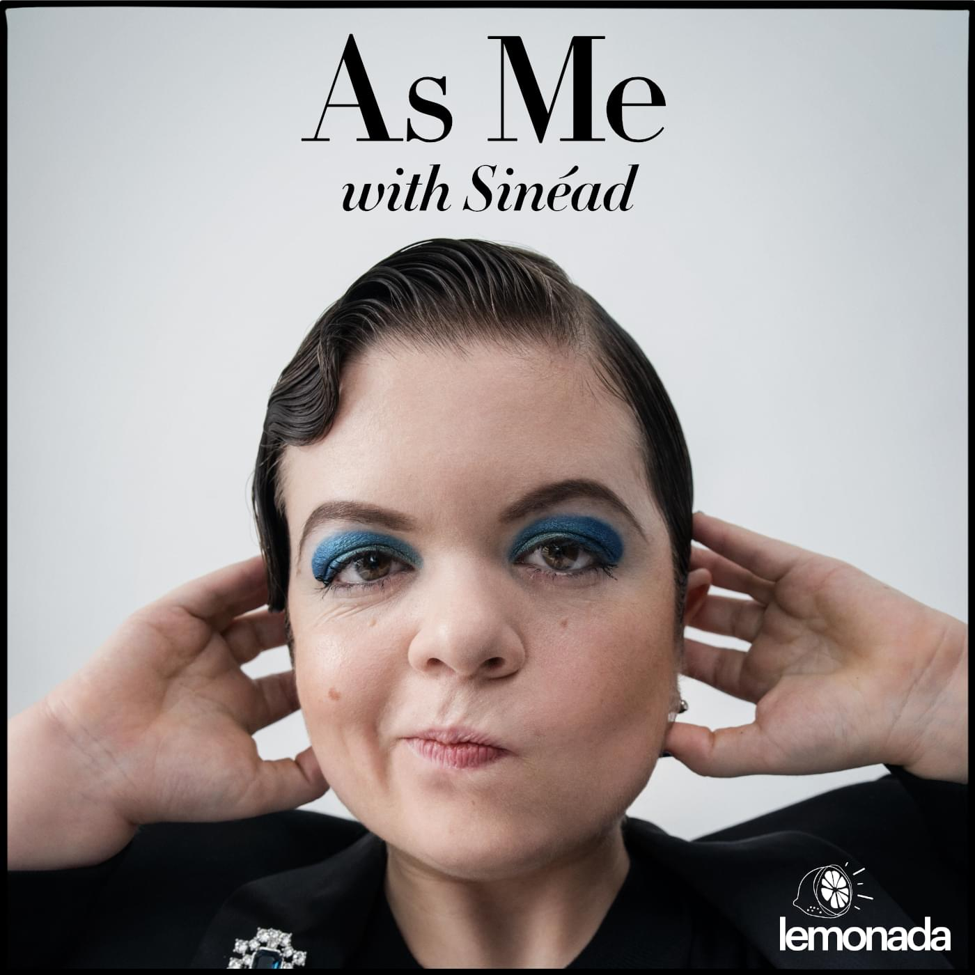 """PODCAST – """"As Me"""" with Sinéad"""