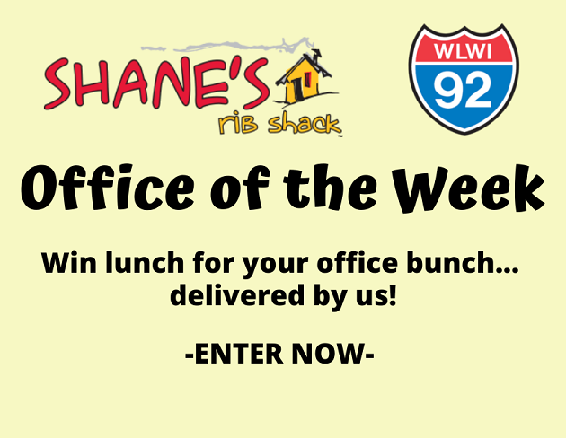 Enter for the I-92 and Shane's Rib Shack Office of the Week Lunch