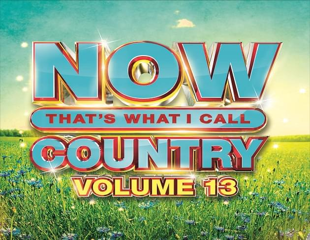 'Now That's What I Call Country Volume 13' Released, Win a Copy of the CD