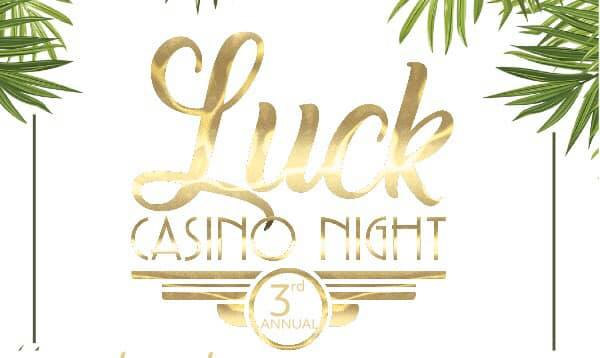 The 3rd LUCK Casino Night is coming up; get your tickets now