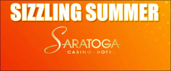 SARATOGA CASINO HOTEL SIZZLING SUMMER