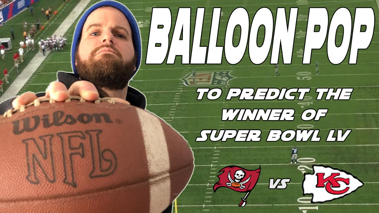 Balloon Pop 2021: Who will win the Super Bowl this year? We've been right 6 out of 8 times now!