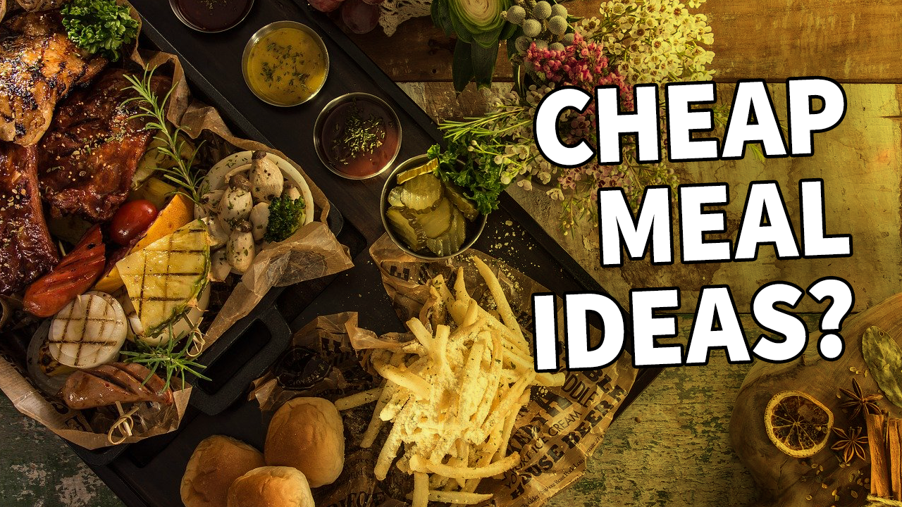 Your cheap & delicious meal ideas!