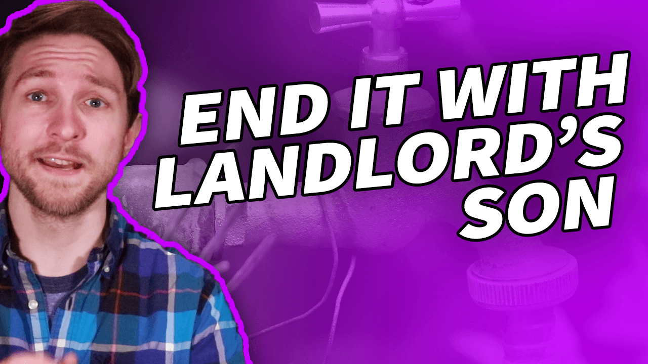 Breaking up with your landlord's son?