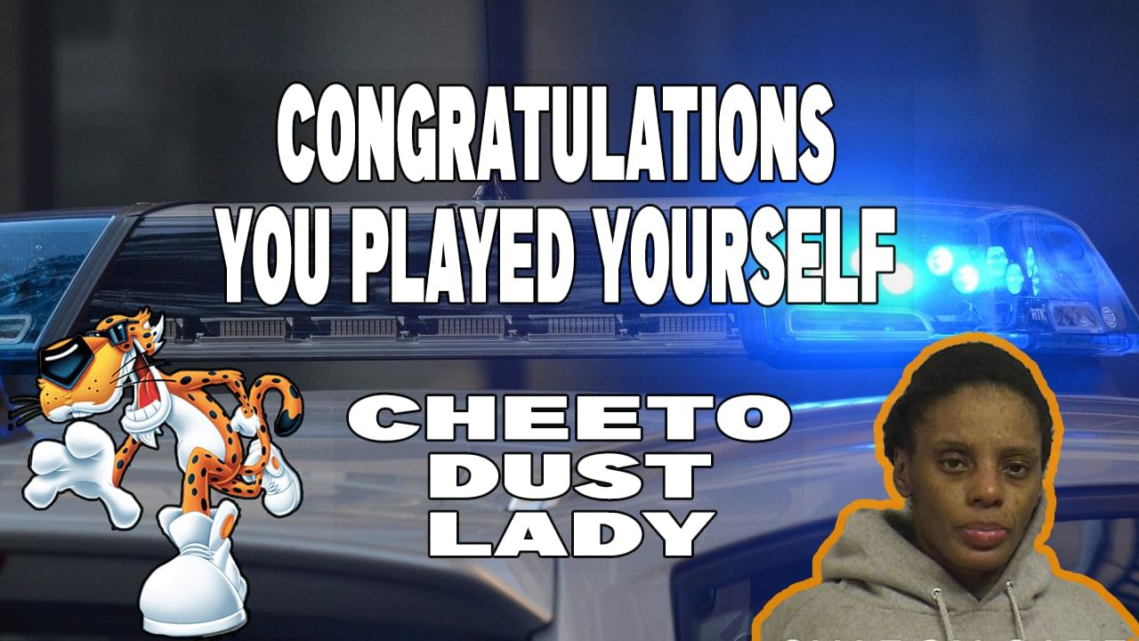 You Played Yourself: Cheeto Dust Lady