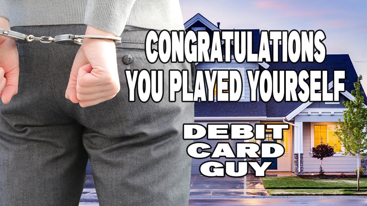 PlayedYourselfDebitCardGuy