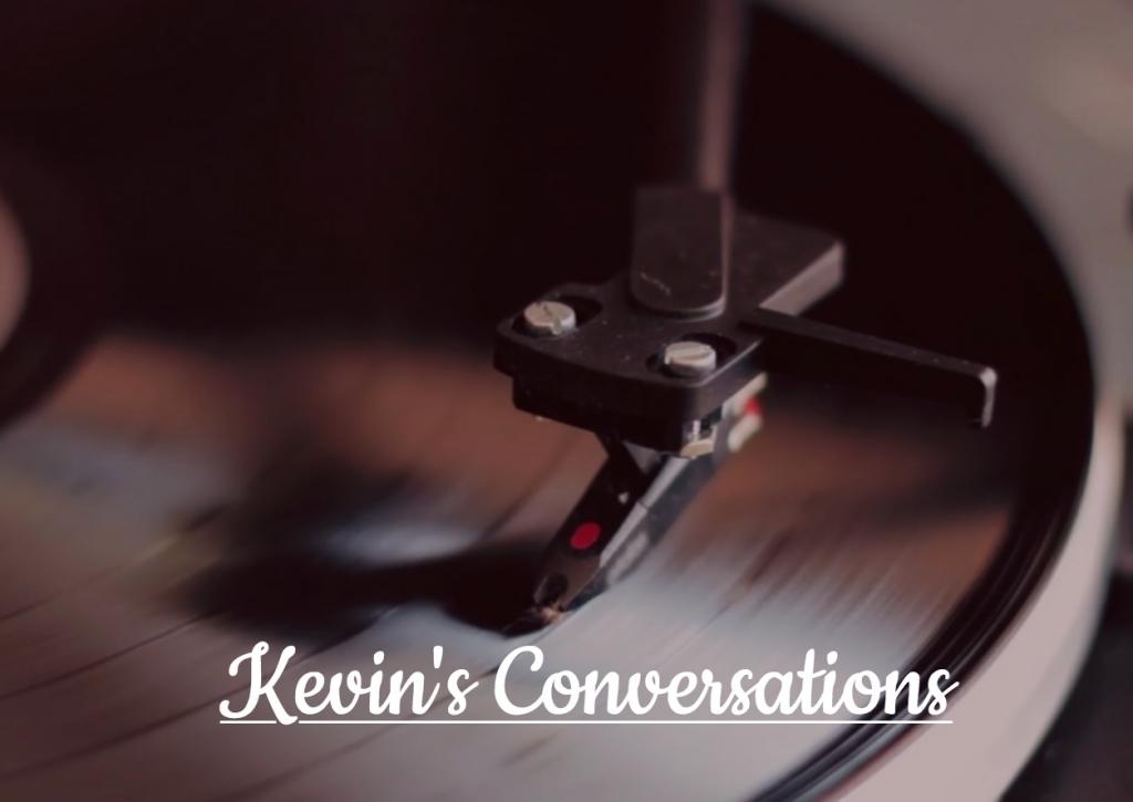 Kevins Conversations