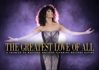 The Greatest Love of All: A Tribute to Whitney Houston Starring Belinda Davids at Sunrise Theatre